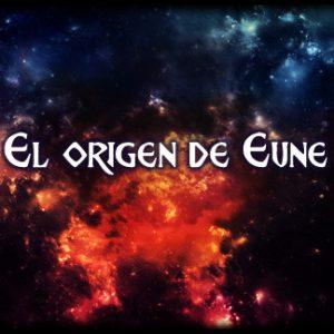 El origen del planeta Eune